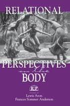 Relational Perspectives on the Body ebook by Lewis Aron,Frances Sommer Anderson