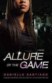Allure of the Game - A Novel ebook by Danielle Santiago