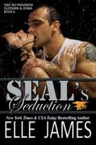 SEAL's Seduction ebook by Elle James