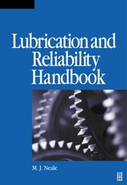 Lubrication and Reliability Handbook ebook by Neale, Michael J
