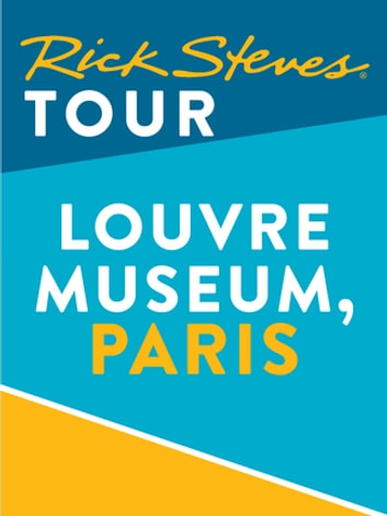 Rick Steves Tour: Louvre Museum, Paris (Enhanced) ebook by Rick Steves,Steve Smith,Gene Openshaw