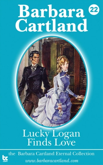 Lucky Logan finds love ebook by Barbara Cartland