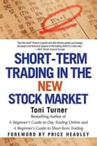 Short-Term Trading in the New Stock Market ebook by Toni Turner
