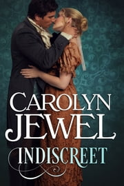 Indiscreet - A Regency Historical Romance ebook by Carolyn Jewel