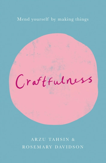 Craftfulness ebook by Rosemary Davidson,Arzu Tahsin