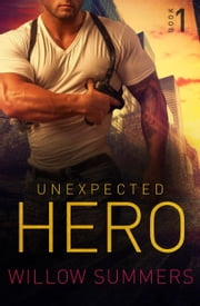 Unexpected Hero (Skyline Trilogy 1) ebook by Willow Summers,K.F. Breene