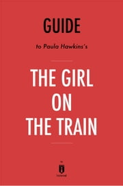 Guide to Paula Hawkins's The Girl on the Train by Instaread ebook by Instaread