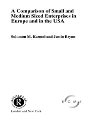 Comparison of Small and Medium Sized Enterprises in Europe and in the USA ebook by Solomon Karmel,Justin Bryon