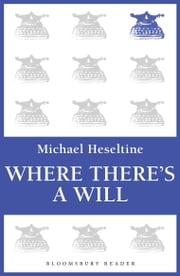 Where There's a Will ebook by Michael Heseltine