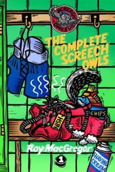 The Complete Screech Owls, Volume 1 ebook by Roy MacGregor
