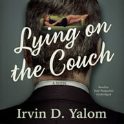 Lying on the Couch - A Novel audiobook by Irvin D. Yalom MD