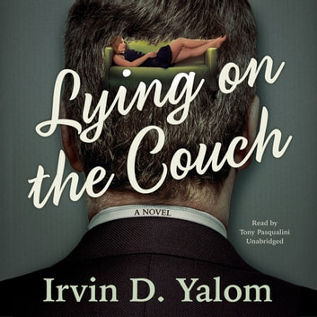 Lying on the Couch - A Novel audiobook by Irvin D. Yalom