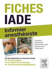 Fiches IADE - Infirmier anesthésiste eBook by David Naudin, Raphaèle Dorniol, Fabrice Bruneel,...