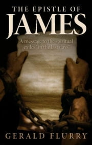 "The Epistle of James - A message to the ""spiritual exiles"" in the last days ebook by Gerald Flurry, Philadelphia Church of God"