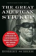 The Great American Stickup ebook by Robert Scheer