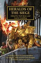 Heralds of the Siege ebook by Guy Haley, John French