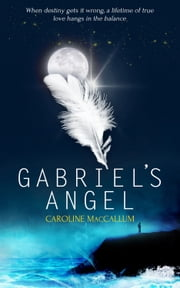 Gabriel's Angel ebook by Caroline MacCallum