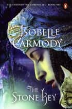 The Stone Key - Obernewtyn Chronicles Volume 5 ebook by Isobelle Carmody