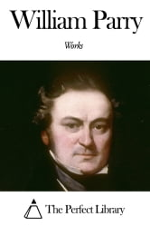 Works of William Parry ebook by William Parry