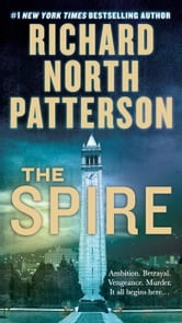 The Spire - A Novel ebook by Richard North Patterson