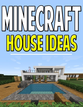 Minecraft House Idea Guide Ebook By Aqua Apps 1230000158292 Rakuten Kobo United States