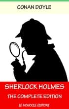 Sherlock Holmes : The Complete Collection - English Version with Audiobooks ebook by Arthur Conan Doyle