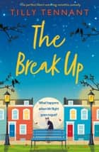 The Break Up - The perfect heartwarming romantic comedy ebook by