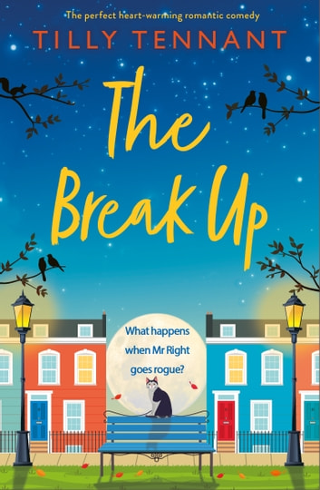 The Break Up - The perfect heartwarming romantic comedy ebook by Tilly Tennant
