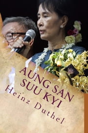 Aung San Suu Kyi - Leading the Burmese democracy movement... ebook by Kobo.Web.Store.Products.Fields.ContributorFieldViewModel