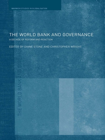 The World Bank and Governance - A Decade of Reform and Reaction ebook by