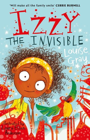 Izzy the Invisible ebook by Louise Gray