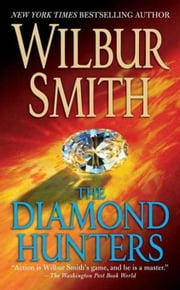 The Diamond Hunters ebook by Wilbur Smith