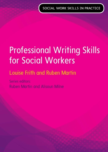 Professional writing skills for social workers ebook by louise frith professional writing skills for social workers ebook by louise frithruben martin fandeluxe Gallery