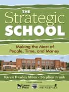 The Strategic School ebook by Karen Hawley Miles,Stephen Frank