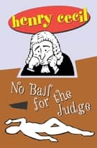 No Bail For The Judge ebook by Henry Cecil