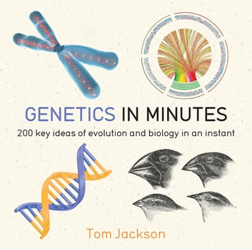 Genetics in Minutes ebook by Tom Jackson