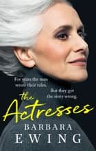 The Actresses ebook by Barbara Ewing
