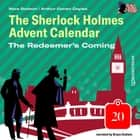 The Redeemer's Coming - The Sherlock Holmes Advent Calendar, Day 20 (Unabridged) audiobook by