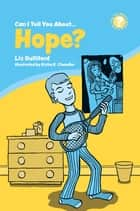 Can I Tell You About Hope? - A Helpful Introduction for Everyone ebook by Liz Gulliford, Richy K. Chandler