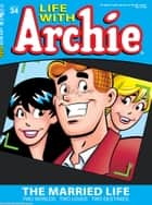 "Life With Archie #34 ebook by Paul Kupperberg, Fernando Ruiz, Rosario ""Tito"" Peña,..."