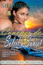 Coucher de soleil à Sunset ebook by Sharon Kleve
