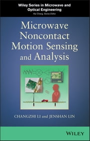 Microwave Noncontact Motion Sensing and Analysis ebook by Changzhi Li,Jenshan Lin