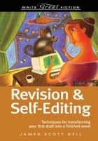Write Great Fiction Revision And Self-Editing ebook by James Scott Bell