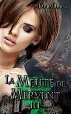 Le secret de la sentinelle - La Meute de Mervent, T3 eBook by Laura Black