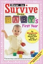 How to Survive Your Baby's First Year ebook by Lori Banov Kaufmann,Yadin Kaufmann
