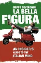 La Bella Figura ebook by