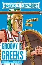 Horrible Histories: Groovy Greeks ebooks by Terry Deary
