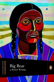 Extraordinary Canadians Big Bear ebook by Rudy Wiebe,John Ralston Saul