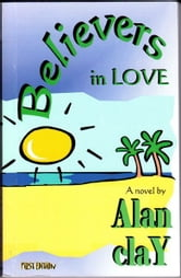 Believers in Love ebook by Alan Clay