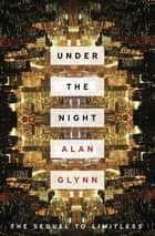 Under the Night ebook by Alan Glynn